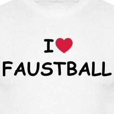 I love/heart Faustball T-Shirt Sports, Hs Sports, Sport