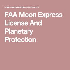 FAA Moon Express License And Planetary Protection