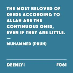 #061 - The most beloved of deeds according to Allah are the continuous ones, even if they are little. – Muhammed (PBUH)