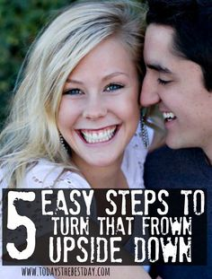 5 easy steps to turn that frown upside down