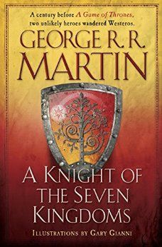 August 2016: A Knight of the Seven Kingdoms (A Song of Ice and Fire) by George R.R. Martin