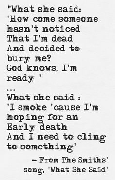 Lyrics From The Smiths' song, 'What She Said' | http://www.humancondition.com
