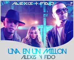 Alexis y Fido – Una En Un Millón