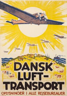 Dansk Luft-Transport, ca. by Axel Nygaard Poster Ads, Advertising Poster, Vintage Advertisements, Vintage Ads, Vintage Style, History Posters, Vintage Airplanes, Retro Illustration, Vintage Travel Posters