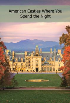 American Castles where you can spend the night and be treated like royalty: