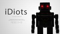 iDiots - http://www.dravenstales.ch/idiots/