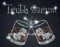 Truth Serum with Beer Glass for rhinestone Iron on transfer, View Truth Serum with Beer Glass for rhinestone Iron on transfer, Product Details from Changsha Peak Accessory Co., Ltd. on Alibaba.com