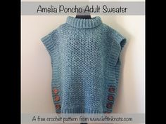 Amelia Poncho Sweater Video Tutorial — Left in Knots