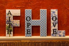 Faith Hope Love Letters // Faith Hope Love Sign // Decoupage Wooden Letters // Decoupage Blue Letters // Faith Hope Love Display