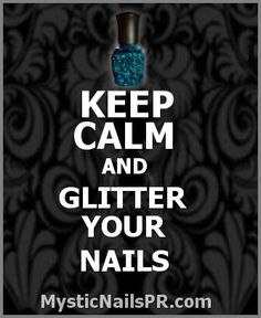 #KEEP #CALM 'n #glitter your #nails! {  #MysticNails }
