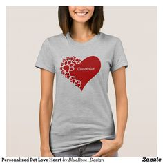 Personalized Pet Love Heart T-Shirt Rose T Shirt, Valentine T Shirts, Vacation Shirts, African American Women, Cotton Tee, Wardrobe Staples, Cool T Shirts, Colorful Shirts, Fitness Models