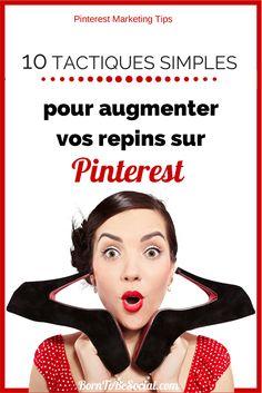 10 tactiques simples pour augmenter vos repins sur Pinterest | Born To Be Social