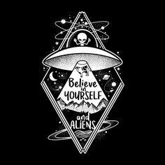 Believe in yourself and aliens by NemiMakeit - Get Free Worldwide Shipping! This neat design is available on comfy T-shirt (including oversized shirts up to 6XL ladies fit and kids shirts), sweatshirts, hoodies, phone cases, and more. Free worldwide shipping available.