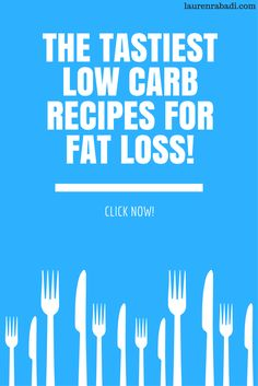 The Tastiest Low Carb Recipes for Fat Loss!.png