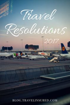 2017 has officially arrived, and our suggestion is to make a goal of traveling smarter. Here are a few tips to get yourself started in 2017!