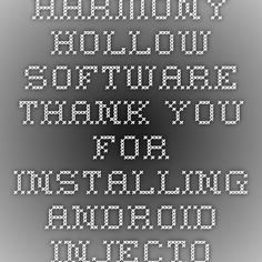 Harmony Hollow Software - Thank You for Installing Android Injector!