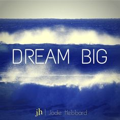 """""""Don't ever stop dreaming BIG!"""" Photo taken by @jodiehebbard on Instagram, pinned via the InstaPin iOS App! http://www.instapinapp.com (02/10/2015)"""