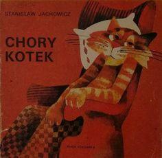 Chory kotek:Pan Kotek byl chory i lezal w lozeczku. Andersen's Fairy Tales, Sick Cat, Mary Blair, My Childhood Memories, My Heritage, Old Pictures, Vintage Children, Vintage Toys, Poland