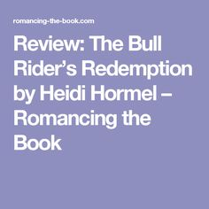Review: The Bull Rider's Redemption by Heidi Hormel – Romancing the Book