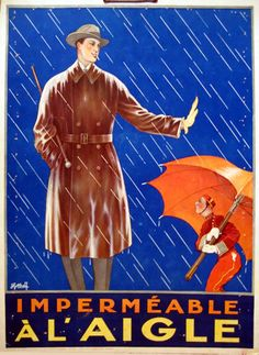 Who needs an umbrella, when you have L'Aigle!? A vintage French advertising for rain wear.