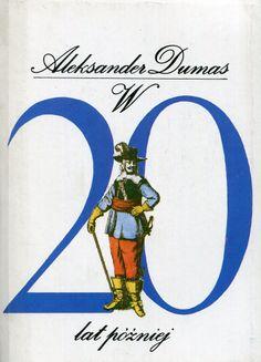 """""""W dwadzieścia lat później"""" (Vingt ans après) Alexandre Dumas vol. 2  Translated by Hanna Szumańska-Grossowa Cover by Janusz Wysocki Published by Wydawnictwo Iskry 1990"""
