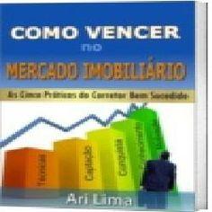 """ETUUMABENCAO.BLOGSPOT.COM.BR: Livro COMO VENCER NO MERCADO IMOBILIÁRIOO """"novo m..."""