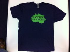 """First edition """"Success is a choice""""exclusively  from Inspyr Apparel."""