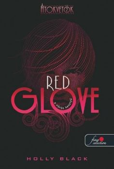 Holly Black: Red Glove - A vörös kesztyű Quiz Names, Red Gloves, Black Authors, Holly Black, Riveting, It's Meant To Be, Cassandra Clare, Fantasy Books, Bestselling Author