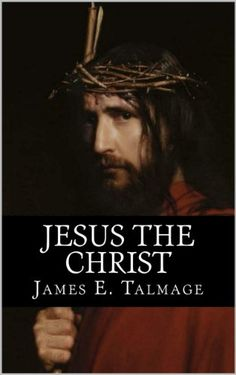 Jesus The Christ - Enhanced E-Book Edition (Illustrated + Audio Links) by James E. Talmage http://www.amazon.com/dp/B00I3TESYY/ref=cm_sw_r_pi_dp_42KEwb0XB8ATZ