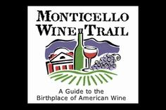 Monticello Wine Trail - My favorites are Pollack, Veritas and Cardinal Point.