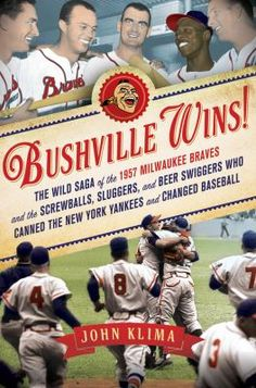 """A history of the 1957 Milwaukee Braves and their World Series win against the Yankees."""