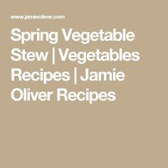 Spring Vegetable Stew | Vegetables Recipes | Jamie Oliver Recipes