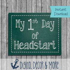 First Day of Headstart Chalkboard Printable / Instant Download / Printable File / Back to School Printable Poster / Green Chalkboard File
