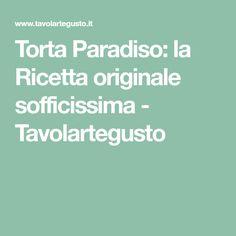 Torta Paradiso: la Ricetta originale sofficissima - Tavolartegusto