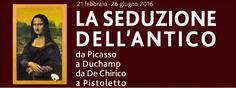 21 Febbraio 2016 - 26 Giugno 2016 La seduzione dell'antico Da Picasso a Duchamp, da De Chirico a Pistoletto