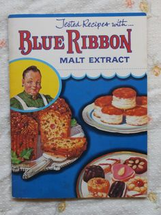 Blue Ribbon Malt Extract Recipe Book Vintage Advertising Cookbook.  Copyright 1951.  Lots of breads, rolls, cakes, pies, and other baked goodies in this one.