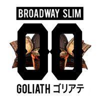 Broadway Slim - Goliath by Broadway Slim on SoundCloud