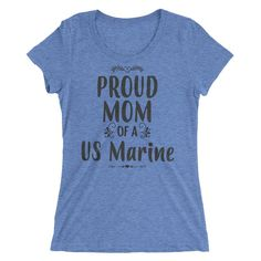 Women's Proud Mom of a US Marine t-shirt - US Marine gift for Mom