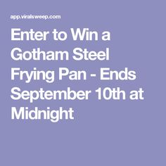 Enter to Win a Gotham Steel Frying Pan - Ends September 10th at Midnight