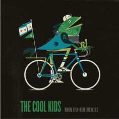 The cool kids. When fish ride bicycles