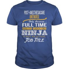 Awesome Tee For Post-Anesthesia Care Unit Nurse