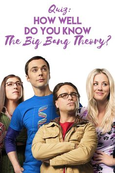 How Well Do You Know 'The Big Bang Theory'?