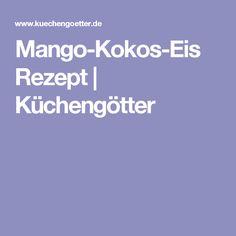 Mango-Kokos-Eis Rezept | Küchengötter