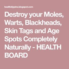 Destroy your Moles, Warts, Blackheads, Skin Tags and Age Spots Completely Naturally Facial Warts, Warts On Face, How To Get Rid, How To Remove, Types Of Warts, Wart On Finger, Get Rid Of Warts, Skin Tag, Beauty