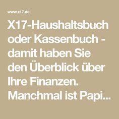 X17-Haushaltsbuch oder Kassenbuch - damit haben Sie den Überblick über Ihre Finanzen. Manchmal ist Papier einfach überlegen. A7, A6, A5 – X17