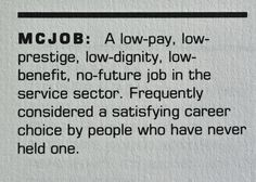 McJob ~ Definition by Doug Coupland ~ Image by JM Career Choices, Future Jobs, My Generation, The Prestige, Image, Career Options