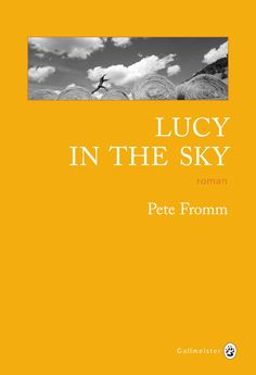 Lucy in the sky de Pete Fromm