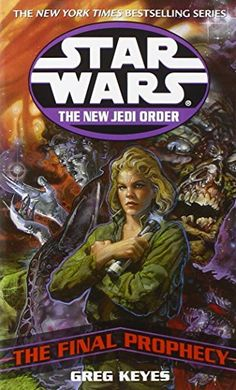 The Final Prophecy (Star Wars: The New Jedi Order, Book 18) by Greg Keyes