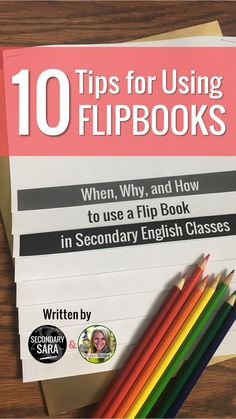 10 TIPS FOR USING FLIP BOOKS IN SECONDARY ELA   Middle School ELA   High School English  Teacher Tips   Flip books in the ELA classroom brings more excitement and adds flavor to daily lessons rather than using the normal everyday worksheet. The flipbook format works really well with diverse learners and learners with special needs.
