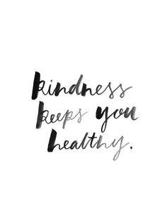 Kindness keeps you healthy. www.gracetheday.com